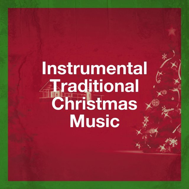 Traditional Christmas Music.Instrumental Traditional Christmas Music By Christmas Music