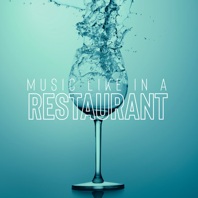 Music like in a Restaurant
