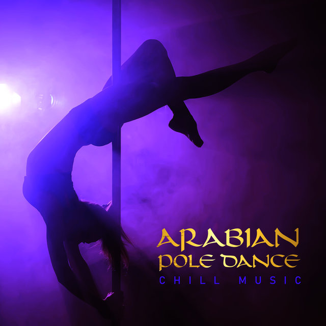 Arabian Pole Dance Chill Music