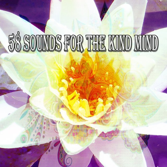 58 Sounds for the Kind Mind