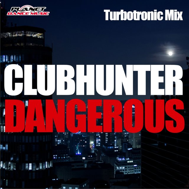 Dangerous (Turbotronic Mixes)