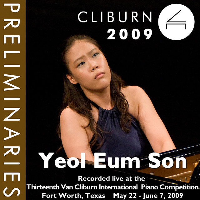 2009 Van Cliburn International Piano Competition: Preliminary Round - Yeol Eum Son