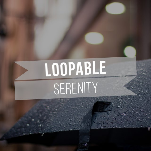 # Loopable Serenity