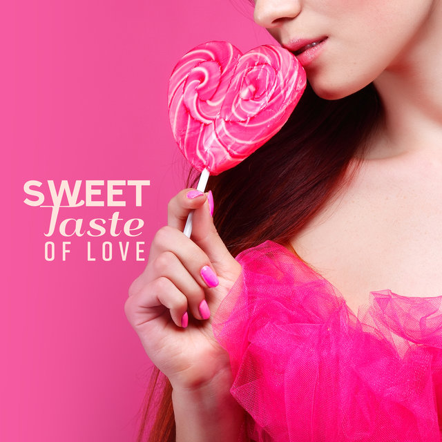 Sweet Taste of Love: 15 Tracks for Lovers