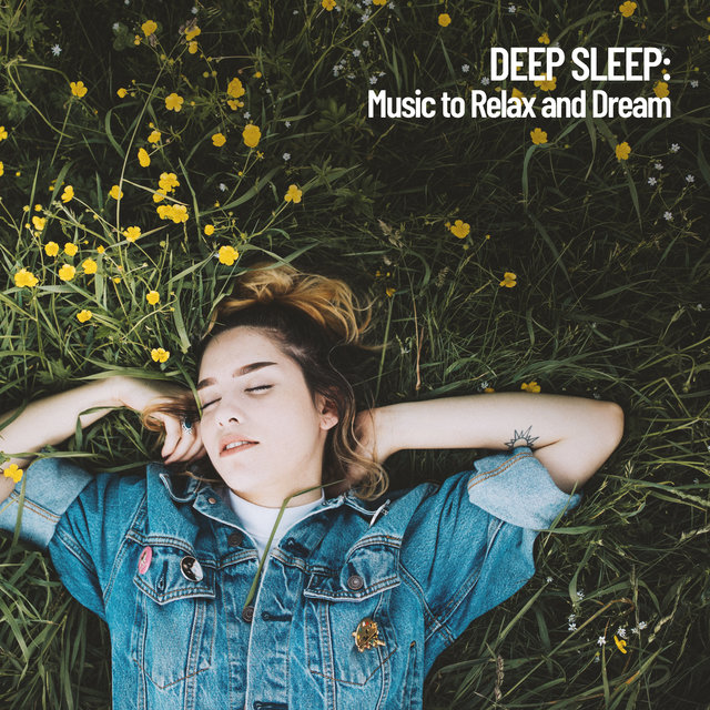 Deep Sleep: Music to Relax and Dream