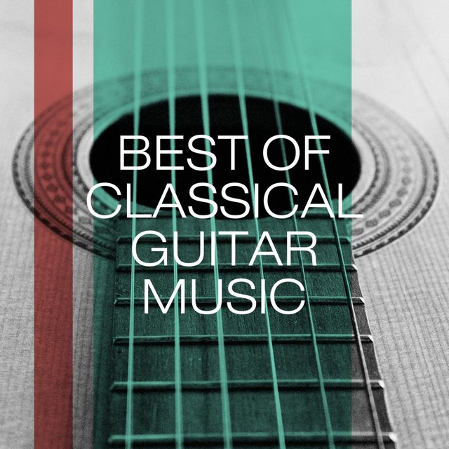 Best of Classical Guitar Music