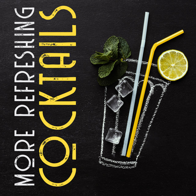 More Refreshing Cocktails – Chill Out Music 2020, Lounge, Bar Music, Deep Rest, Party Music