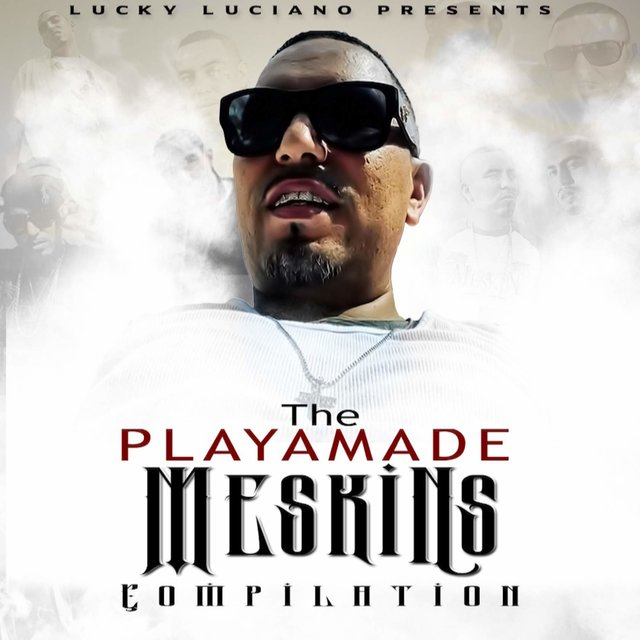 The Playamade Meskins by Lucky Luciano on TIDAL