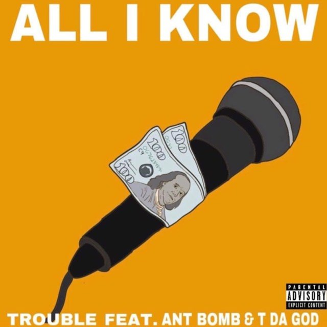 All I Know (feat. ANT Bomb & Tdagod)
