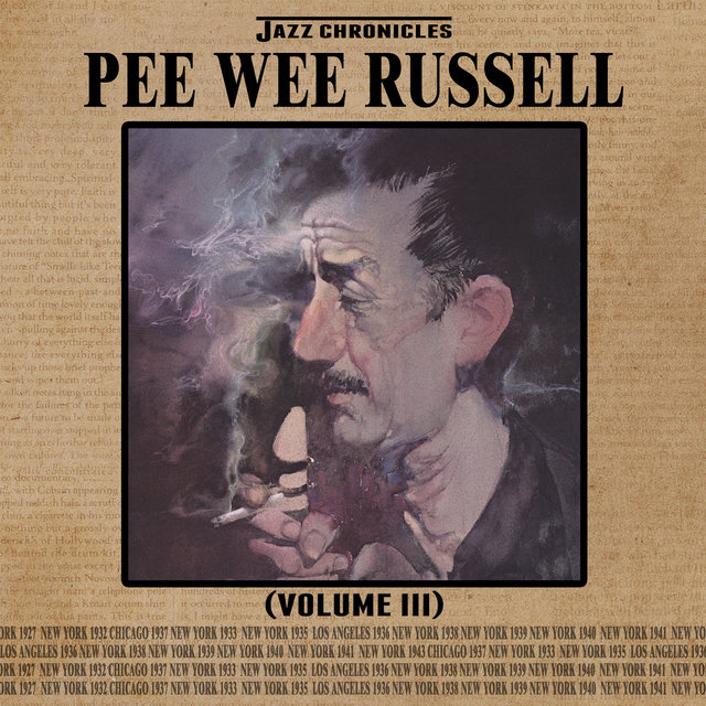 Jazz Chronicles: Pee Wee Russell, Vol. 3