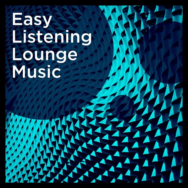 Easy Listening Lounge Music