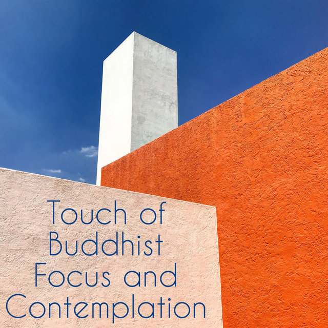 Touch of Buddhist Focus and Contemplation – New Age Music for Deep Diurnal Meditation