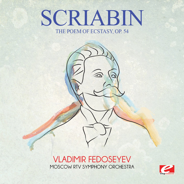 Scriabin: The Poem of Ecstasy, Op. 54 (Digitally Remastered)