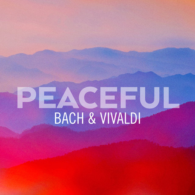 Peaceful Bach & Vivaldi