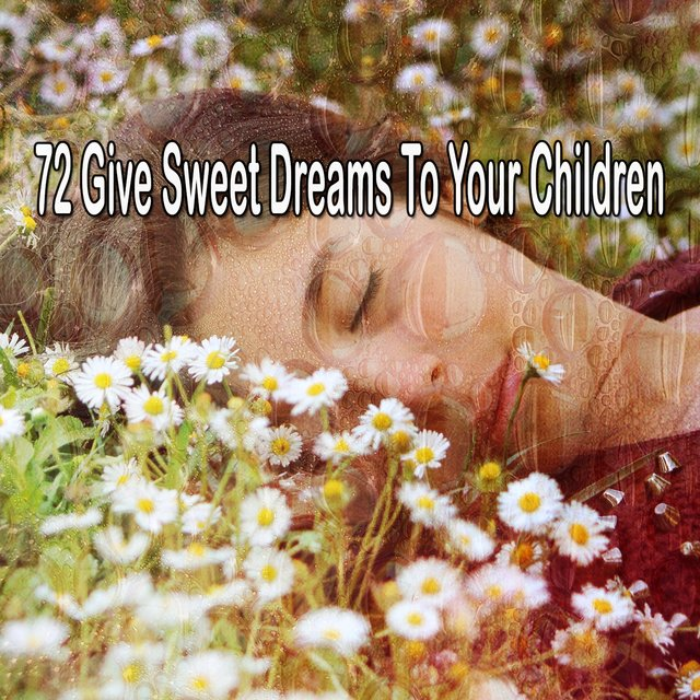 72 Give Sweet Dreams to Your Children