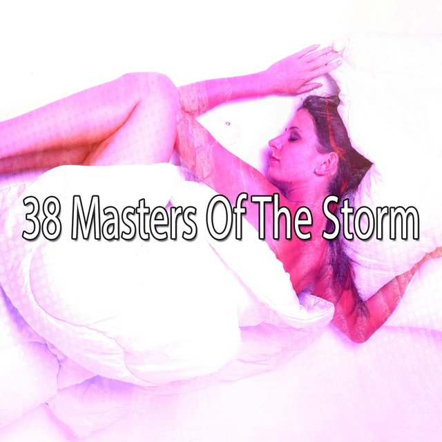 38 Masters of the Storm