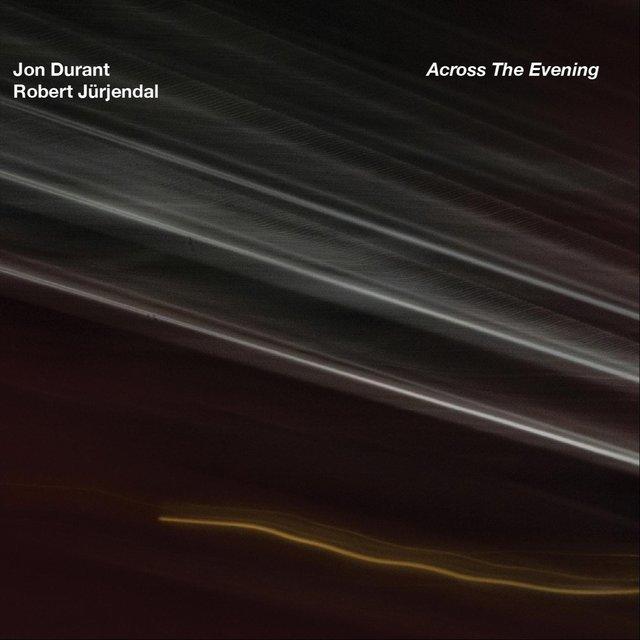 Cover art for album Across the Evening by Jon Durant & Robert Jürjendal