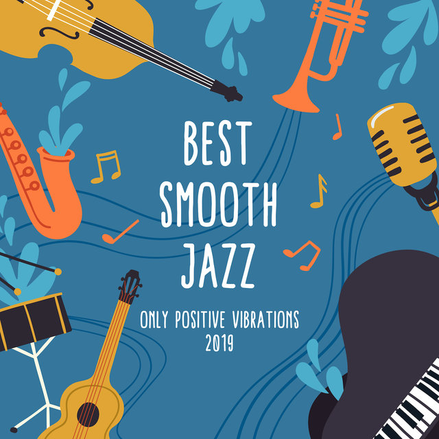 Best Smooth Jazz: Only Positive Vibrations 2019