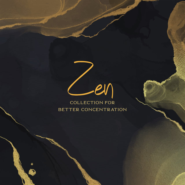 Zen Collection for Better Concentration - 1 Hour of Spiritual New Age Music That Will Make You Focus Faster and Deeper and Learning Will Be Easier, Brain Stimulation, Explosion of Thoughts, Key to Success