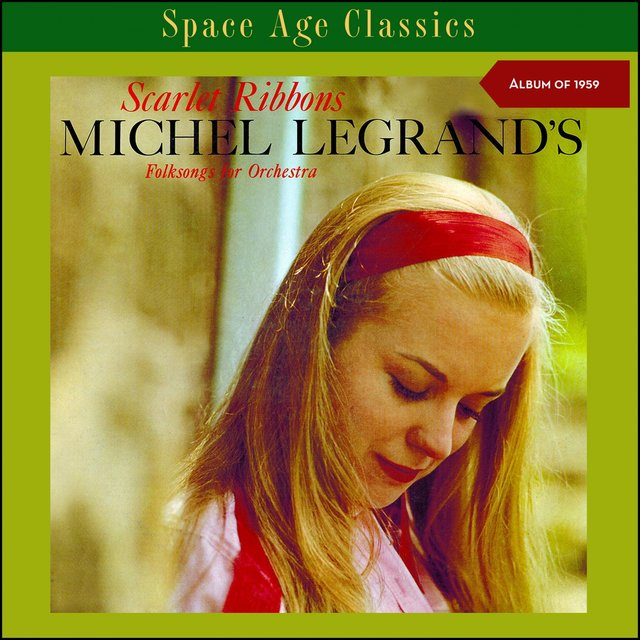 Scarlet Ribbons - Michel Legrand's Folksongs for Orchestra