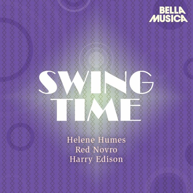 Swing Time: Helen Humes - Red Norvo Sextet - Harry Edison