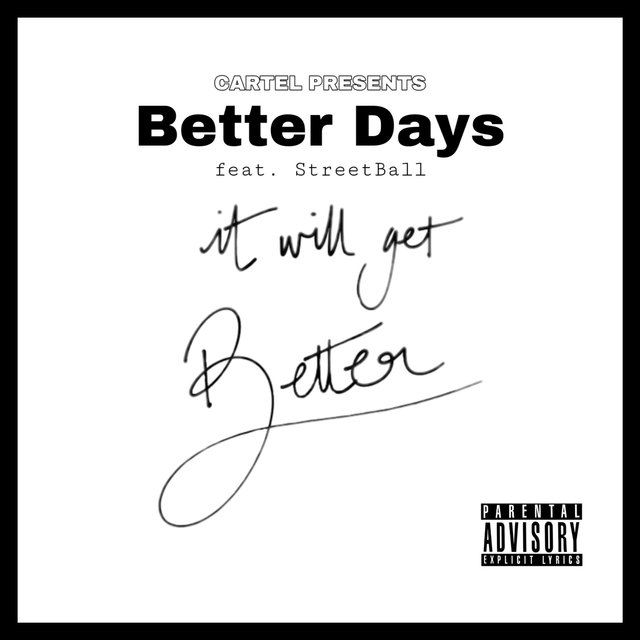 Better Days (feat. StreetBall Supe)