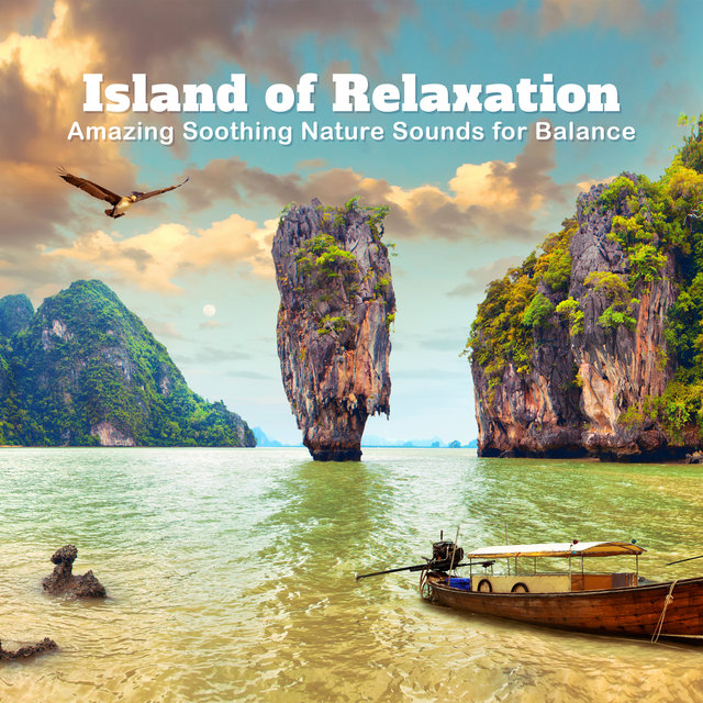 Island of Relaxation - Amazing Soothing Nature Sounds for Balance