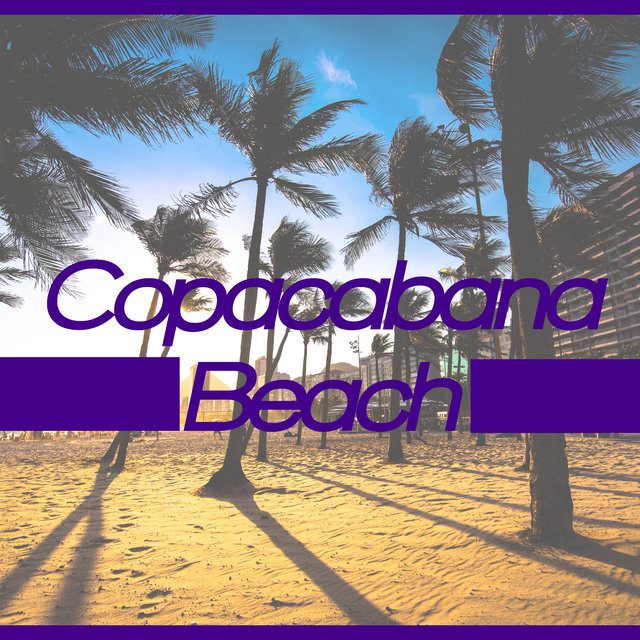 Copacabana Beach: House Beats from Brazilian Beachside Clubs