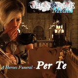 The Heroes Funeral - Per Te (female)