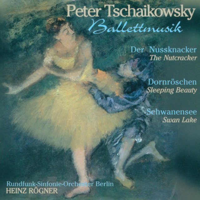 Tschaikowsky: The Nutcracker Suite / The Sleeping Beauty / Swan Lake (Ballet)