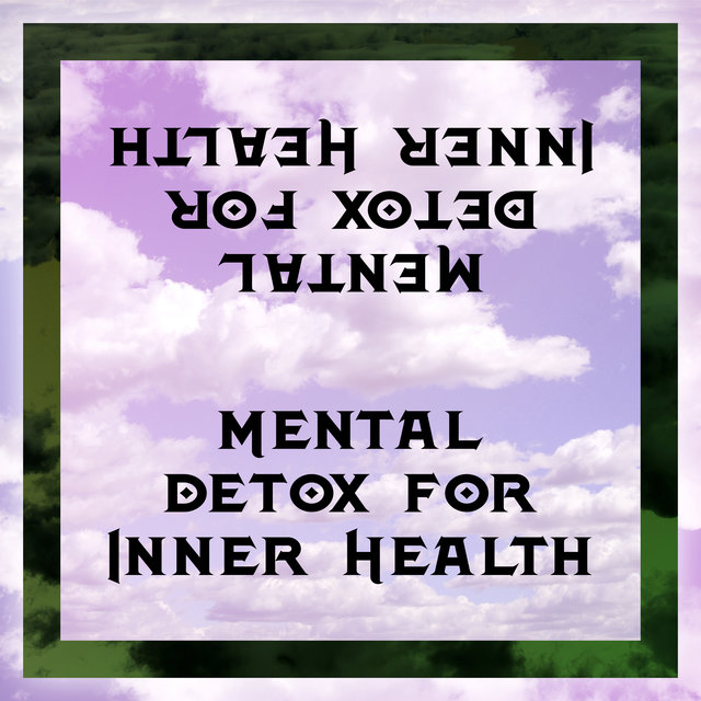 Mental Detox for Inner Health – Collection of Reiki Healing Music for Self-Care Practice