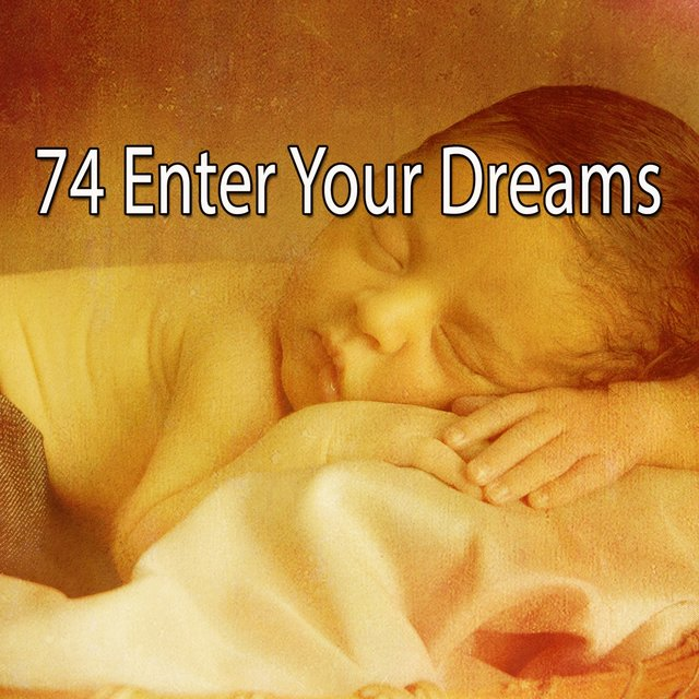 74 Enter Your Dreams