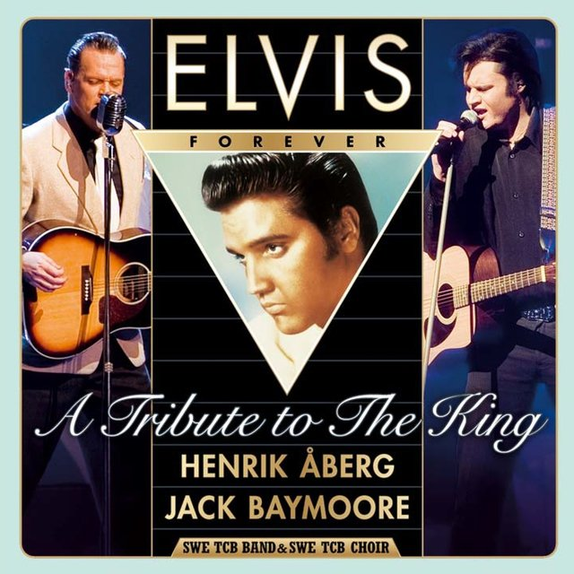 Elvis Forever - A Tribute to the King