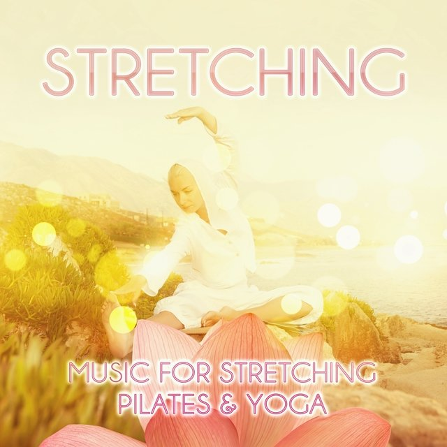 Stretching - Music for Stretching, Pilates & Yoga, New Age Music for Backpain Exercises for Women, Pregnancy Exercises and Workouts