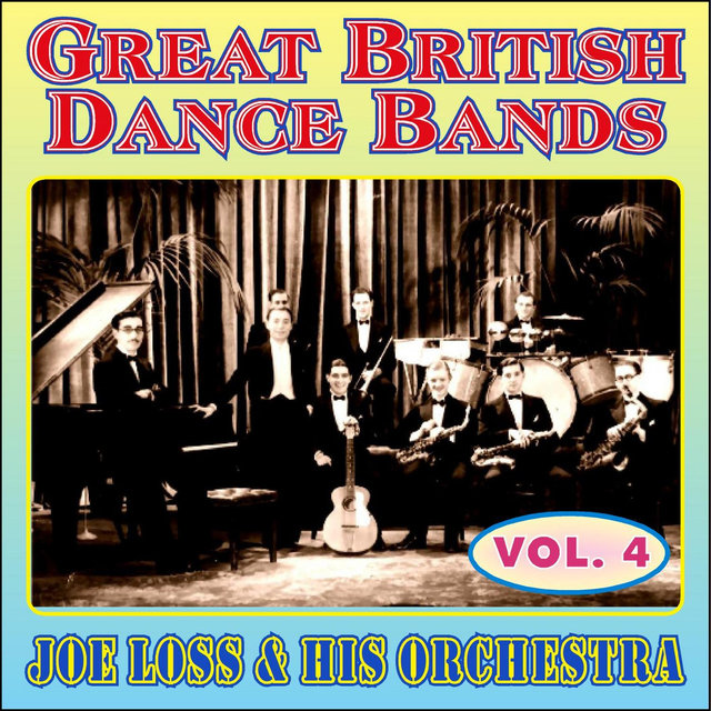 Greats British Dance Bands - Vol. 4 - Joe Loss & His Orchestra