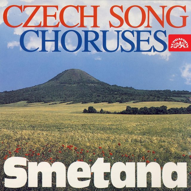 Smetana: Czech Song, Choruses