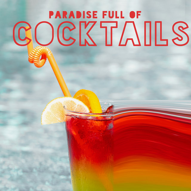 Paradise Full of Cocktails – Mood Chillout Bar Music, Deep Relaxation