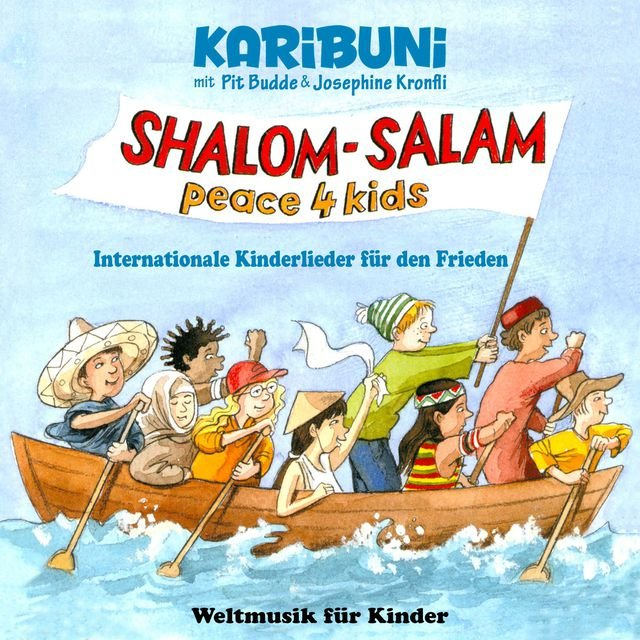 Shalom - Salam - Peace4kids - Internationale Kinderlieder für den Frieden