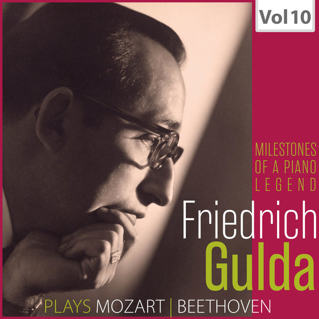 Milestones of a Piano Legend: Friedrich Gulda, Vol. 10