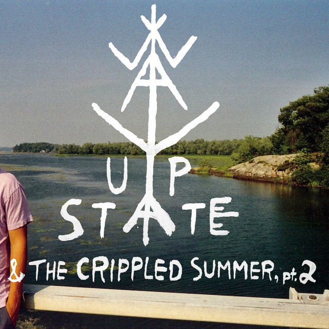 Way Upstate & the Crippled Summer, Pt. 2 - EP