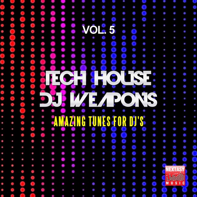 Tech House DJ Weapons, Vol. 5 (Amazing Tunes For DJ's)