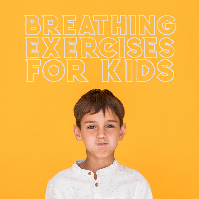 Breathing Exercises for Kids - Soft Background Music for Your Child for Breathing Exercises, Meditation or Yoga