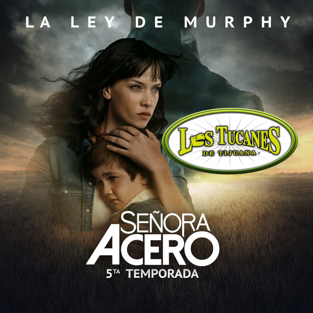 "La Ley De Murphy (Serie de TV ""Señora Acero 5"" Soundtrack Version)"