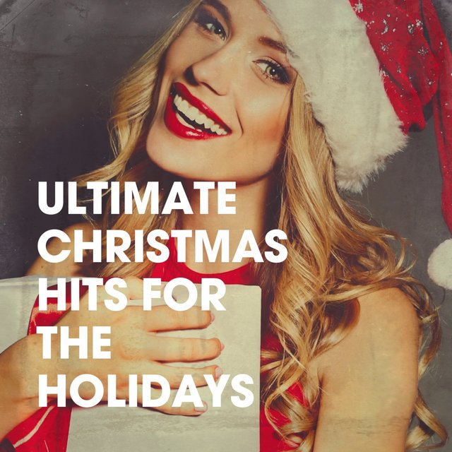 Ultimate Christmas Hits for the Holidays