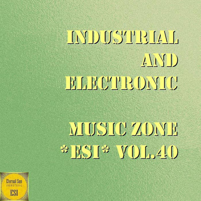 Industrial And Electronic - Music Zone ESI Vol. 40