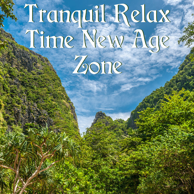 Tranquil Relax Time New Age Zone