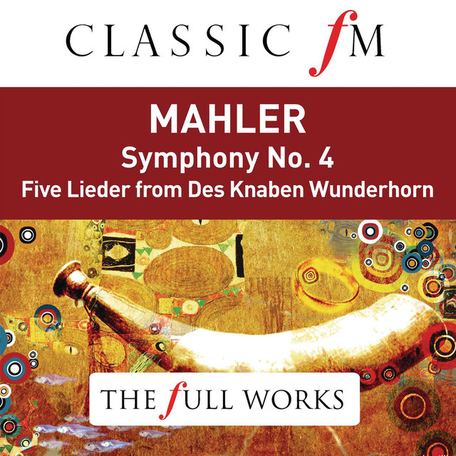 Mahler: Symphony No. 4 (Classic FM: The Full Works)