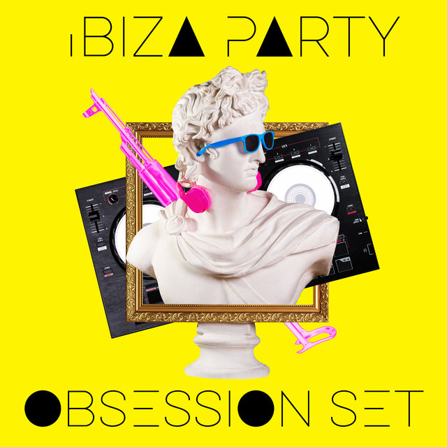 Ibiza Party Obsession Set – Wonderful Chillout Dance Music 2020