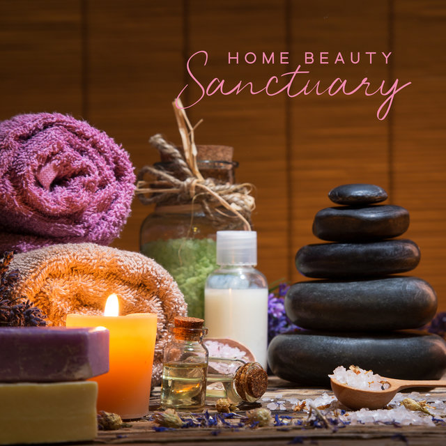 Home Beauty Sanctuary - Soft Relaxing New Age Music for Spa, Massage and Beauty Treatments at Home