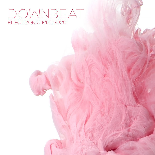 Downbeat Electronic Mix 2020